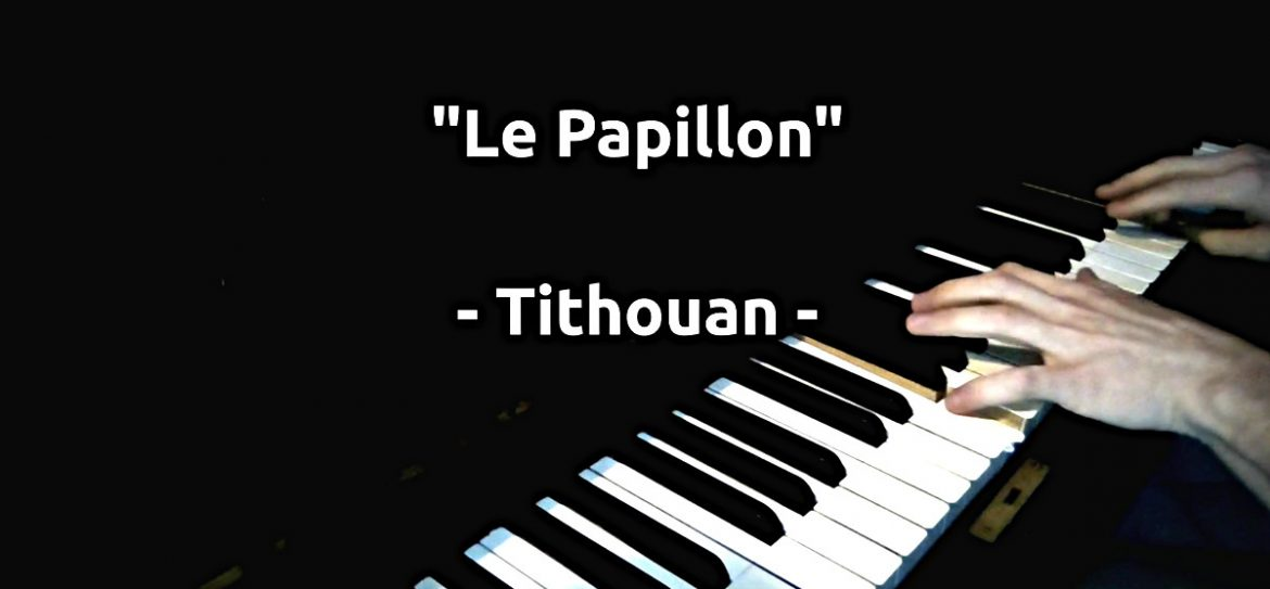 Le papillon, valse au piano composée par tithouan